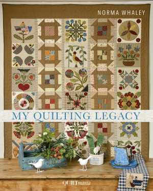 My Quilting Legacy - Norma Whaley