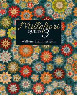 Millefiori Quilts 3 - Willyne Hammerstein English Paper Piecing EPP