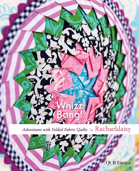Whizz Bang quilting book by Rachaeldaisy cover