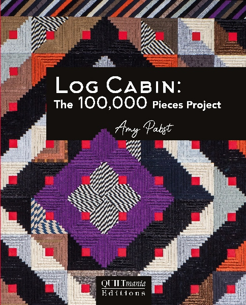 Log Cabin: The 100,000 Pieces Project by Amy Pabst