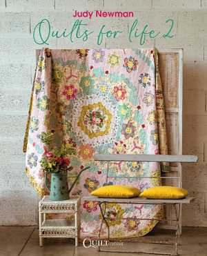 Quilts for Life 2 by Judy Newman